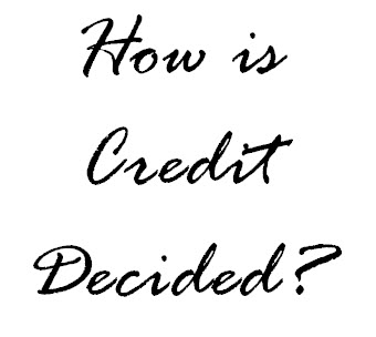 How is Credit Decided?